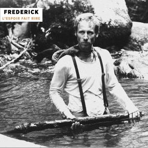 Pochette album L'Espoir fait Rire de Frederick