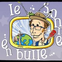 Le Sonne En Bulle - Live Jeune Public !