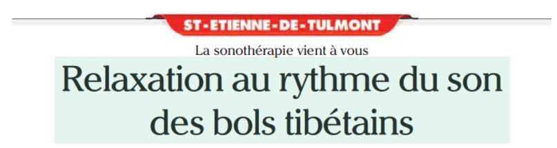 Article du Petit Journal 82 : «Relaxation au rythme du son des Bols Tibétains»…
